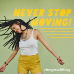 Never Stop Moving