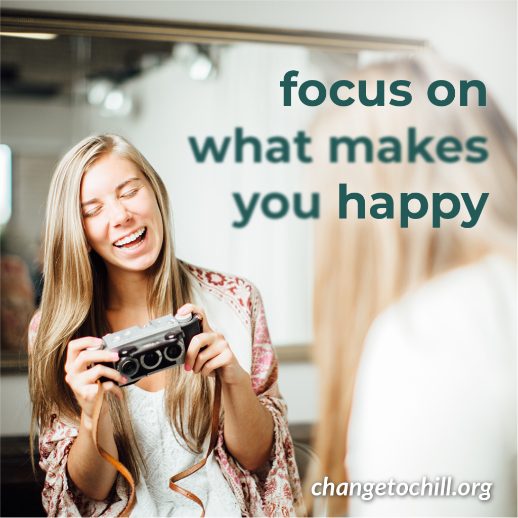 Focus On What Makes You Happy